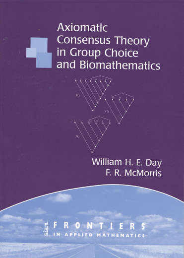 Axiomatic Concensus Theory in Group Choice and Biomathematics